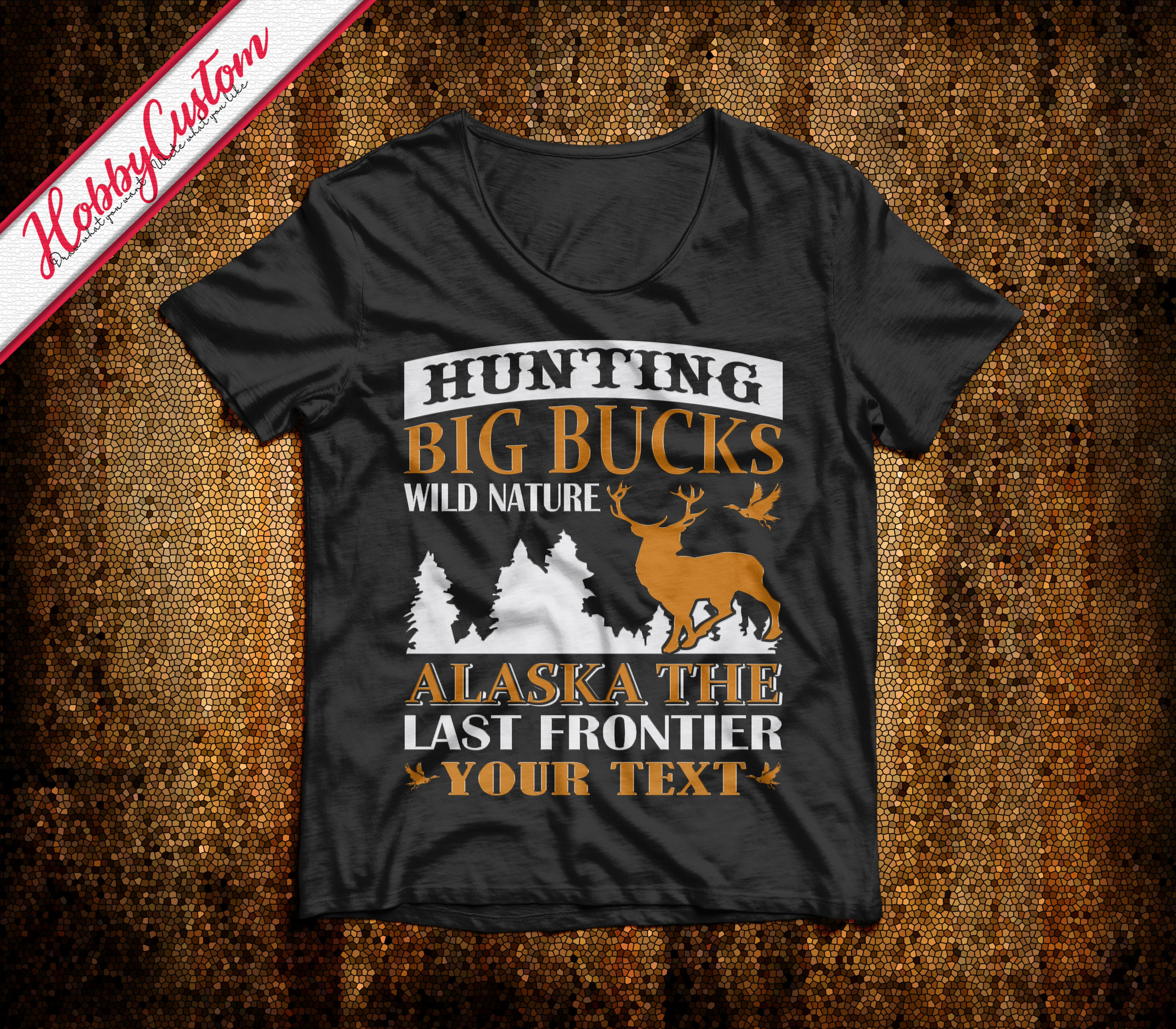 Hunting big bucks wild nature alaska the last frontier customize t-shirt