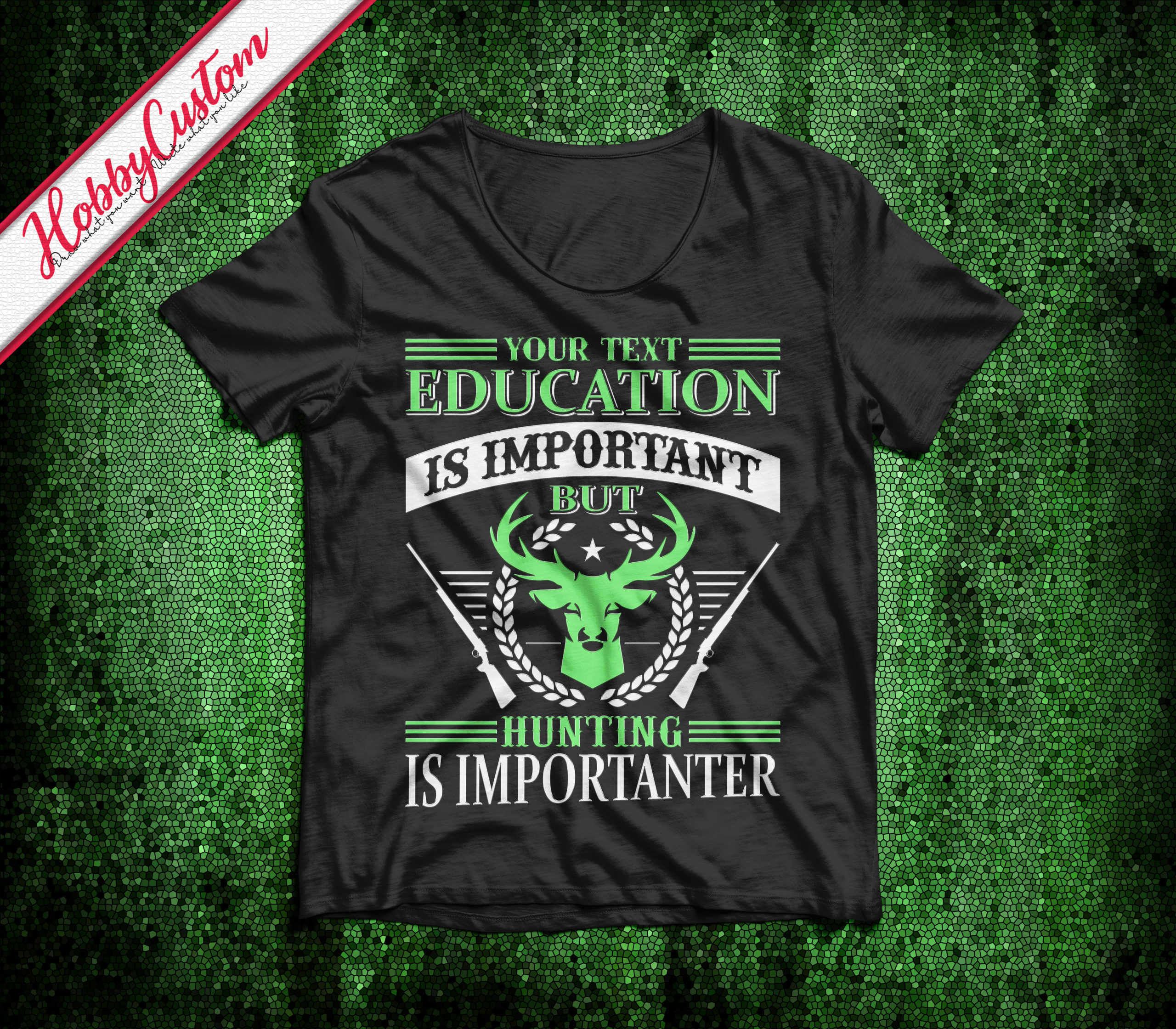 Education is important but hunting is importanter customize t-shirt