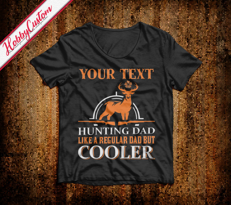 Hunting dad like a regular dad but cooler customize t-shirt