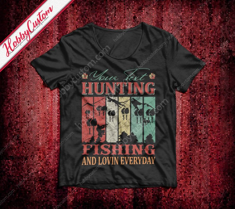 Hunting fishing and loving everyday vintage style customize t-shirt