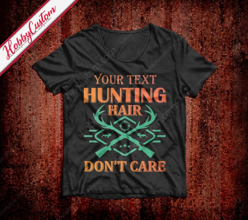Hunting hair don't care vintage style customize t-shirt