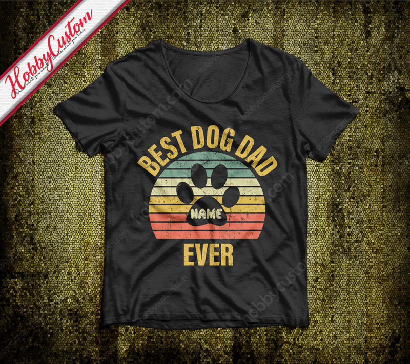 Best dog dad ever gift father's day customize t-shirt