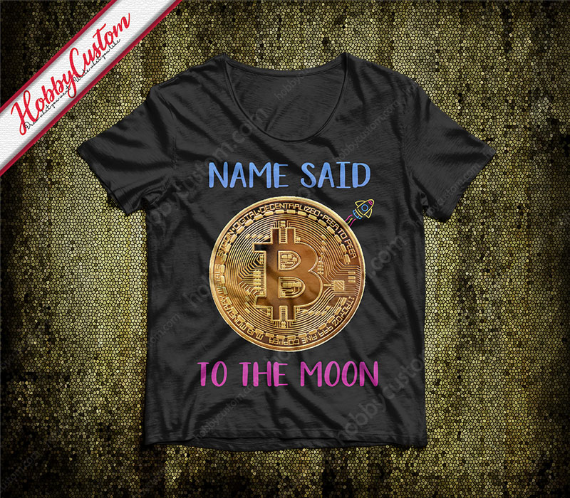 Bitcoin to the moon customize t-shirt